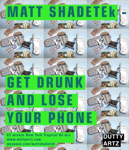 matt shadetek's get drunk and lose your phone mix